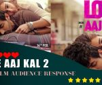 Love Aaj Kal 2  Film Audience Response