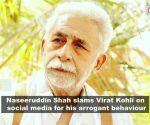 Naseeruddin Shah gets trolled for calling Virat Kohli 'arrogant'