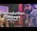 Ondroduthan Ondraga - Lyrical | Enakku Vaaitha Adimaigal | Anirudh Ravichander | Santhosh Dhayanidhi