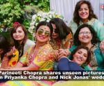 Parineeti Chopra shares unseen pictures from Priyanka Chopra and Nick Jonas' wedding