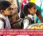 Pulwama attack: Mumbai vada pav seller to donate earning's to martyrs' families
