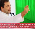 Rahul Gandhi's flight to Patna faces mid-air snag, forced to return to Delhi
