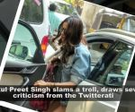 Rakul Preet Singh slams a troll for slut-shaming her, draws flak from netizens