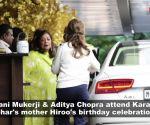 Rani Mukerji with Aditya Chopra among others attend birthday celebrations of Karan Johar's mother Hiroo Johar