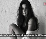 'Sexy' for me is confidence, says Katrina Kaif