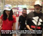 Shraddha Kapoor's dad Shakti Kapoor opens up on her wedding rumours