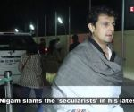 Sonu Nigam lashes out at 'secularists' on Pulwama terror attack