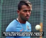 Swara Bhasker reacts to cricketer Hardik Pandya and K L Rahul's controversy