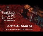 Unakkagathane Official Trailer    Immortal Production Sdn Bhd.  Ztish  SP Srikanth   on 20-02-2020