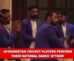 Watch: Afghanistan cricketers perform national dance