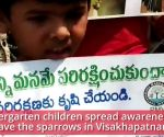 World Sparrow's Day: Kindergarten children spread awareness to save sparrows in Visakhapatnam