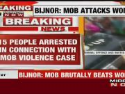15 people arrested for mob violence in UP's Bijnor