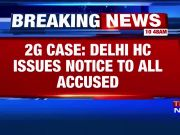 2G scam case: Delhi HC issues notice to all accused