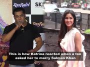 A fan asks Katrina Kaif to marry Salman Khan