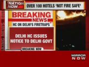 Action against hotels violating fire safety norms: HC seeks response of AAP govt and 3 municipal corporations