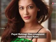 Actress Payal Rohatgi files complaint against Ajaz Khan over lewd comments