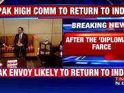 After the 'diplomatic' farce, Pak envoy likely to return to India