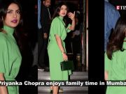 Ahead of brother Siddharth Chopra's wedding, Priyanka Chopra enjoys family time in Mumbai
