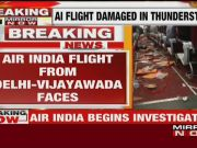 Air India flight damaged in thunderstorm, no passengers injured