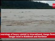 Amidst warnings of heavy rainfall in Uttarakhand, Ganga flows above danger level