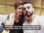 Anushka Sharma says she got married to Virat Kohli at 29 because she was in love
