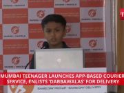 App-based courier service launched by Mumbai teenager, 'dabbawalas' enlisted for delivery