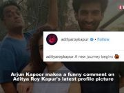 Arjun Kapoor's comment on Aditya Roy Kapur profile picture is truly unmissable!