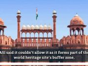 ASI put its foot down against the construction of a visitors' car parking near Red Fort