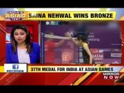 Asian Games 2018: Saina Nehwal wins bronze, India gets 1st medal in badminton in 36 years