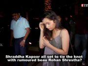 Band Baaja Baaraat! Shraddha Kapoor to tie the knot with Rohan Shrestha in 2020?