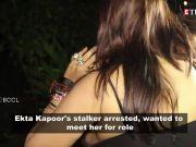 Cab driver who stalked Ekta Kapoor for months arrested