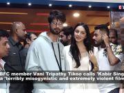 CBFC member Vani Tripathi Tikoo slams Shahid Kapoor's film 'Kabir Singh'