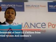 Chinese banks demand $2.1 billion from tycoon Anil Ambani's RCom