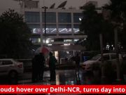 Cloudy skies, thundershowers greet people of Delhi-NCR, turns day into night