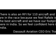 Dassault CEO defends role for Reliance; says, no scandal in Rafale deal