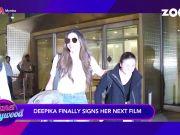 Deepika Padukone finally signs her next film