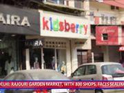 Delhi: 800 shops in Rajouri Garden market face sealing