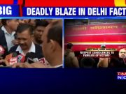 Delhi fire: CM Kejriwal announces Rs 10 lakh ex-gratia, orders magisterial inquiry