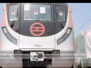 Delhi Metro plans to go driverless on Pink and Magenta lines