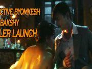 'Detective Byomkesh Bakshy' | Official Trailer Launch Event