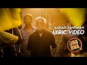 DHA DHA 87 - Aaradi Aandavan (Lyric Video) | Charuhasan | Leander Lee Marty | Vijay Sri G