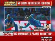 'Dhoni has no plans to retire soon'