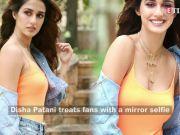 Disha Patani's latest mirror selfie will make your jaw drop!