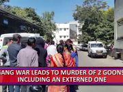 Externed goon, aide killed in ghastly gang war in Nagpur
