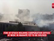 Fire burning since 3 days at Stock Holding Corporation building destroys vital documents