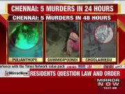 Five cold-blooded murders rock Chennai