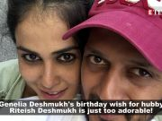 Genelia D'Souza's birthday wish for husband Riteish Deshmukh will melt your heart