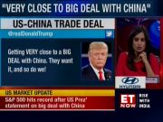 Getting very close to big deal with China, tweets Donald Trump