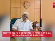 Hefty fine for drinking in public in Goa, says CM Manohar Parrikar