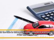 Hike in third-party motor insurance premium to come into effect from today